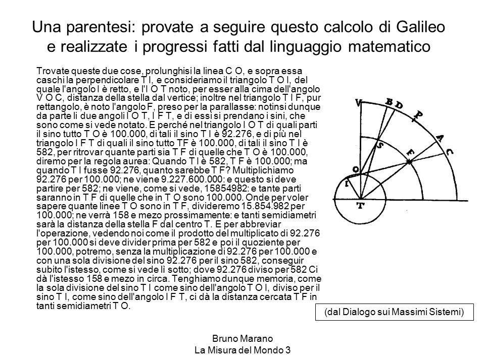 Una parentesi: provate a seguire questo calcolo di Galileo e realizzate i progressi fatti dal linguaggio matematico