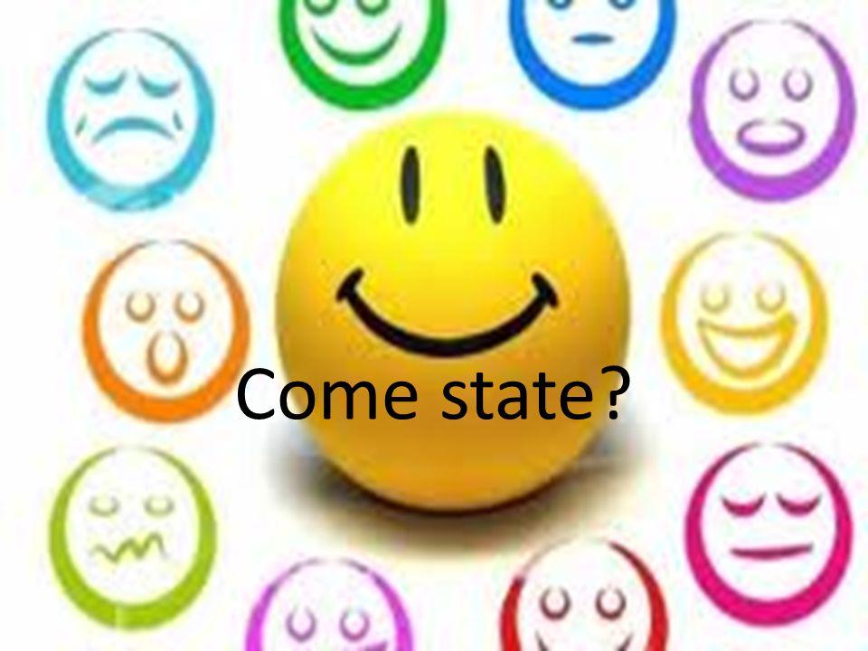 Come state