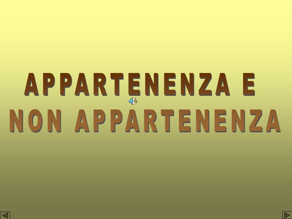 APPARTENENZA E NON APPARTENENZA