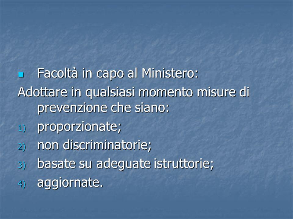 Facoltà in capo al Ministero: