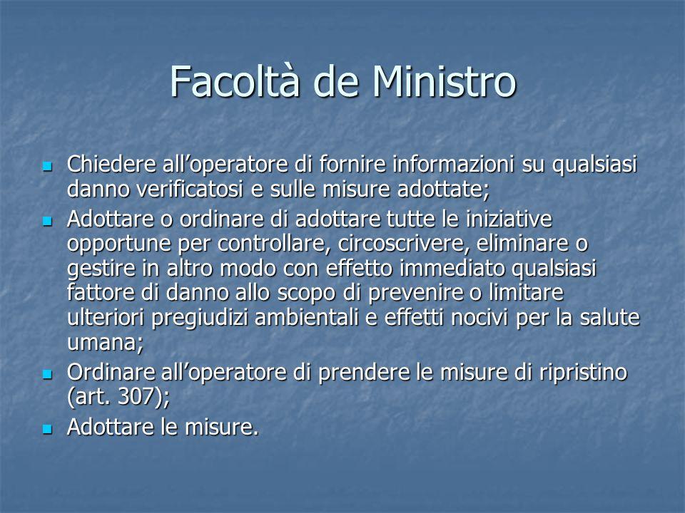 Facoltà de Ministro Chiedere all'operatore di fornire informazioni su qualsiasi danno verificatosi e sulle misure adottate;