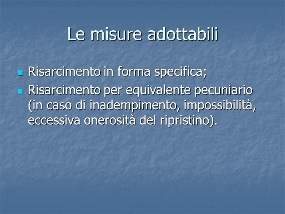 Le misure adottabili Risarcimento in forma specifica;