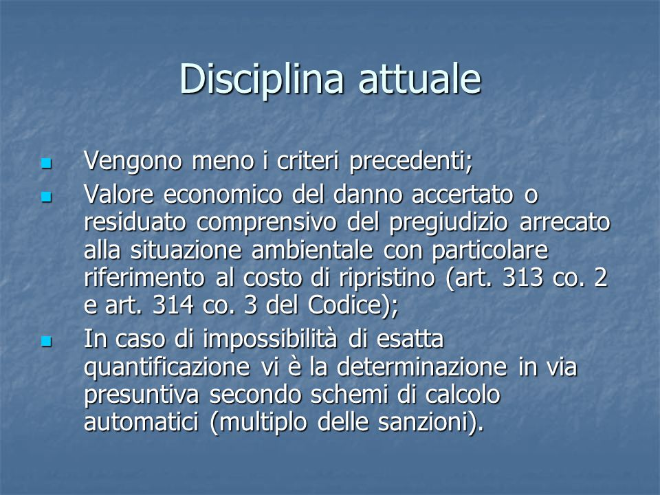 Disciplina attuale Vengono meno i criteri precedenti;