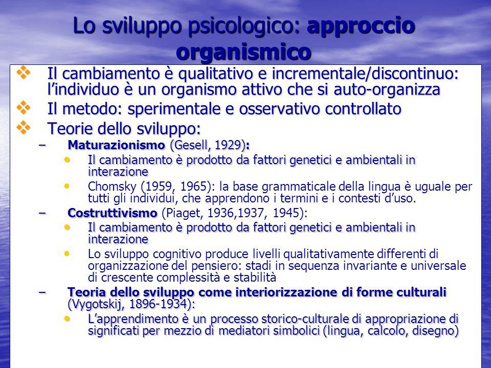 Lo sviluppo psicologico: approccio organismico