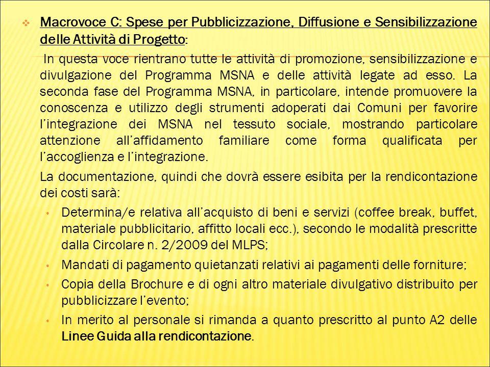 Macrovoce C: Spese per Pubblicizzazione, Diffusione e Sensibilizzazione delle Attività di Progetto: