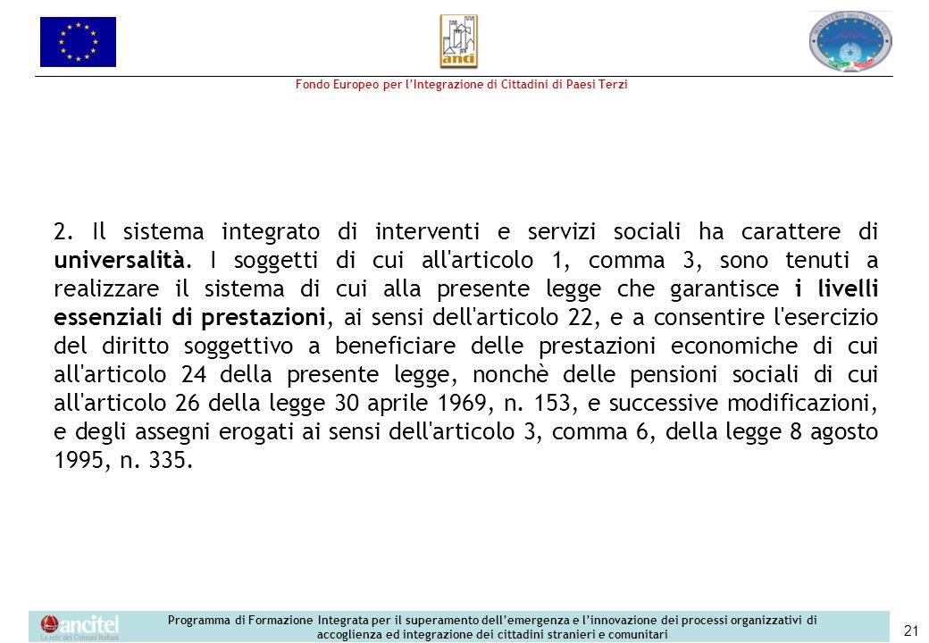 2. Il sistema integrato di interventi e servizi sociali ha carattere di universalità.