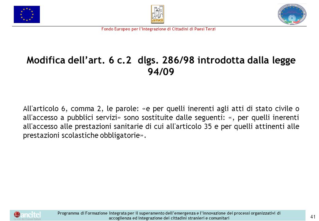 Modifica dell'art. 6 c.2 dlgs. 286/98 introdotta dalla legge 94/09