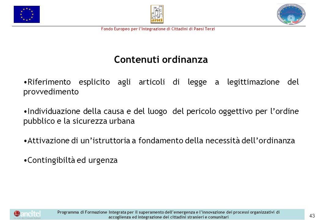Contenuti ordinanza •Riferimento esplicito agli articoli di legge a legittimazione del provvedimento.