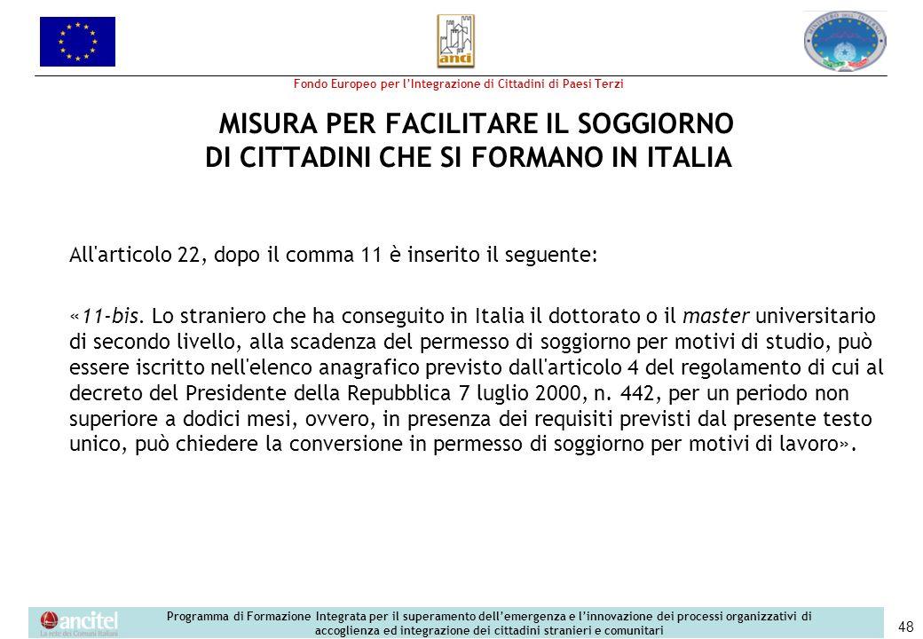 MISURA PER FACILITARE IL SOGGIORNO DI CITTADINI CHE SI FORMANO IN ITALIA
