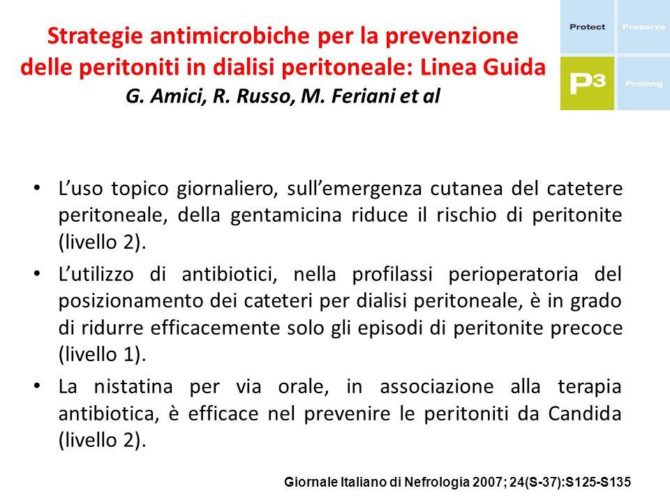 Strategie antimicrobiche per la prevenzione delle peritoniti in dialisi peritoneale: Linea Guida G. Amici, R. Russo, M. Feriani et al