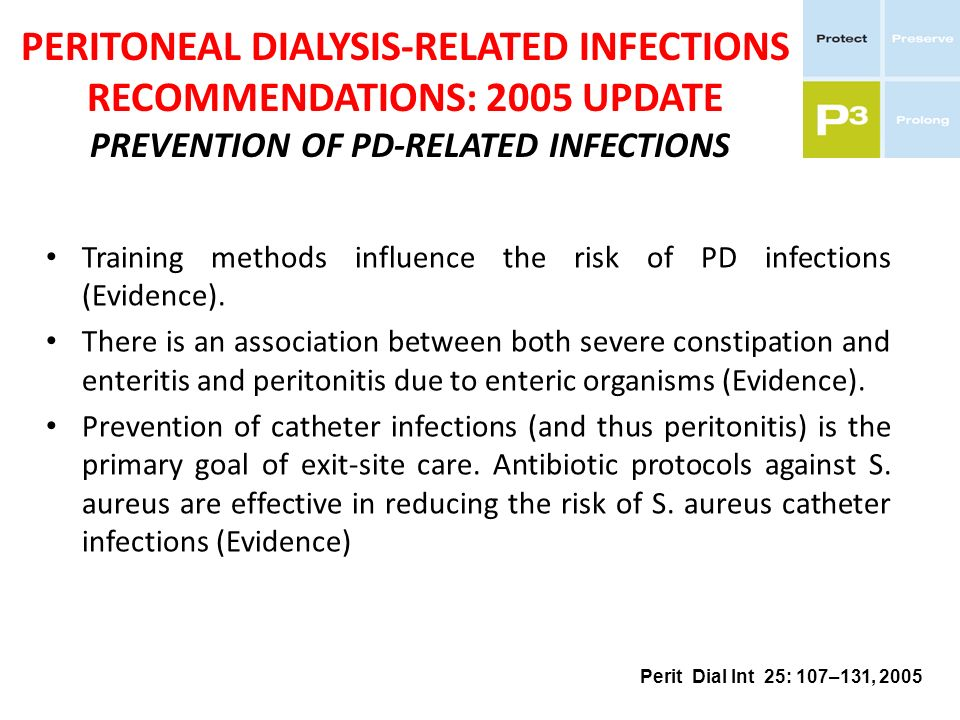PERITONEAL DIALYSIS-RELATED INFECTIONS RECOMMENDATIONS: 2005 UPDATE PREVENTION OF PD-RELATED INFECTIONS