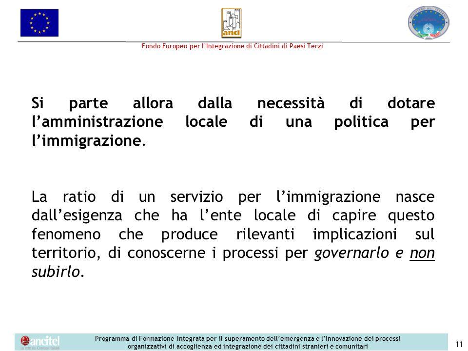 Si parte allora dalla necessità di dotare l'amministrazione locale di una politica per l'immigrazione.