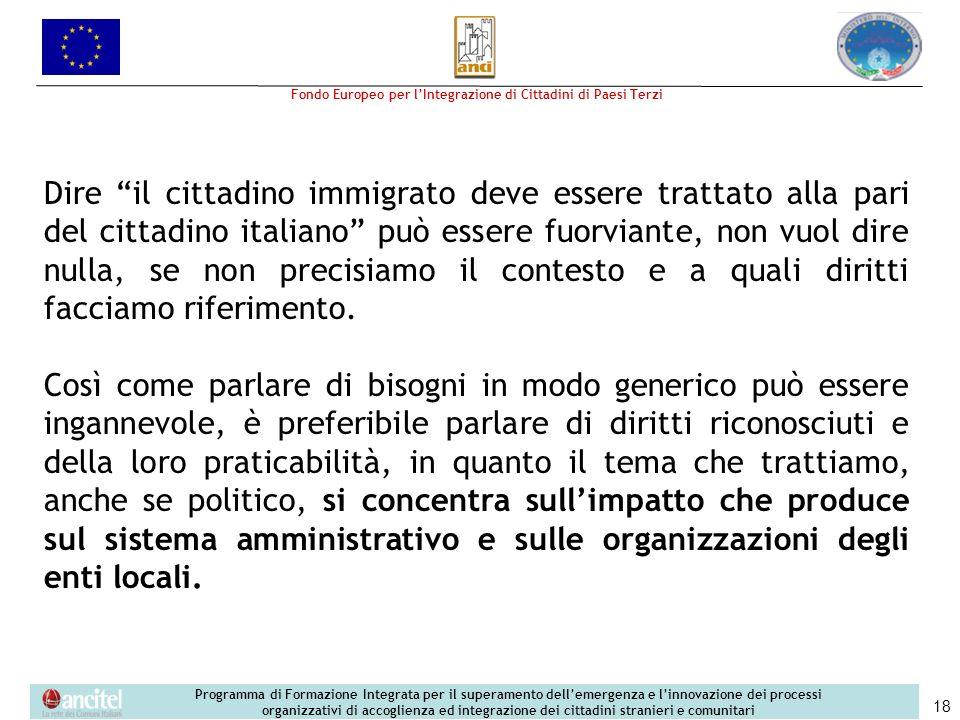Dire il cittadino immigrato deve essere trattato alla pari del cittadino italiano può essere fuorviante, non vuol dire nulla, se non precisiamo il contesto e a quali diritti facciamo riferimento.