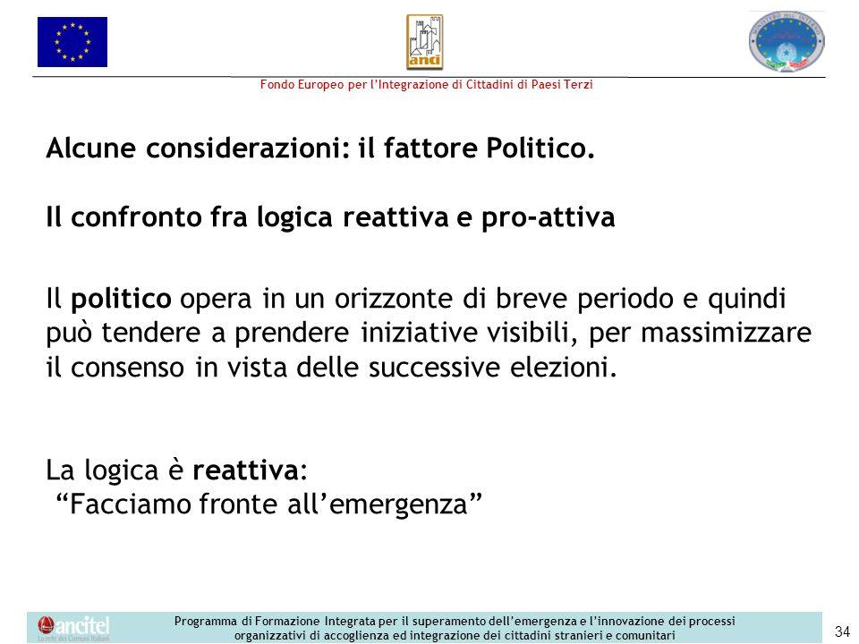 Alcune considerazioni: il fattore Politico.