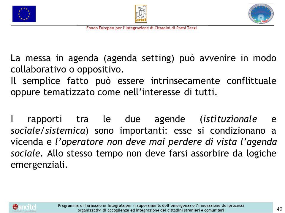 La messa in agenda (agenda setting) può avvenire in modo collaborativo o oppositivo.