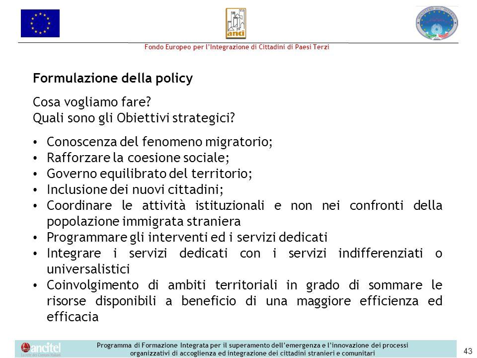 Formulazione della policy Cosa vogliamo fare