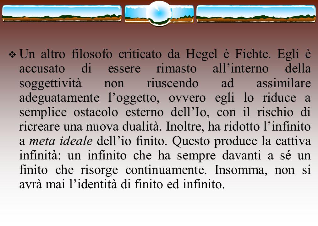 Un altro filosofo criticato da Hegel è Fichte