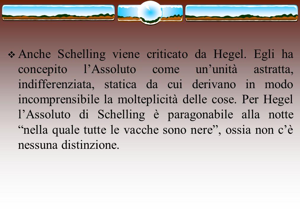 Anche Schelling viene criticato da Hegel