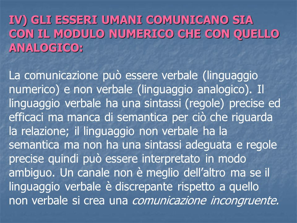 IV) GLI ESSERI UMANI COMUNICANO SIA CON IL MODULO NUMERICO CHE CON QUELLO ANALOGICO:
