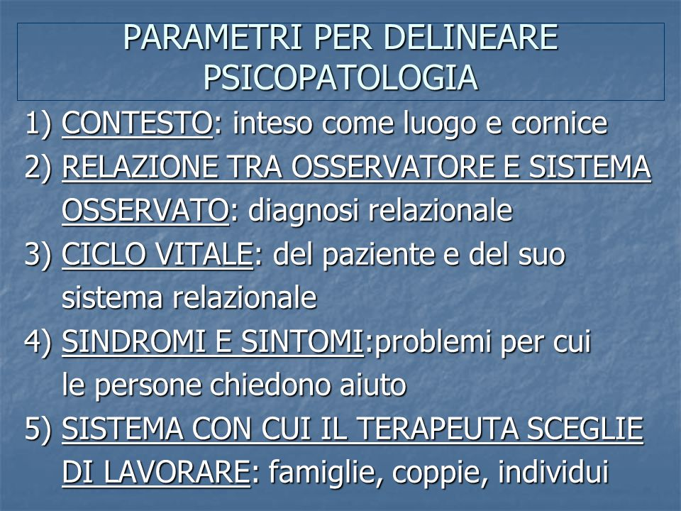 PARAMETRI PER DELINEARE PSICOPATOLOGIA