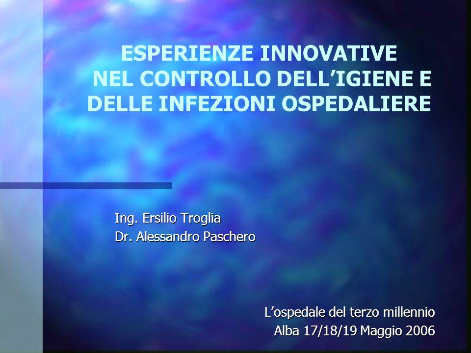 ESPERIENZE INNOVATIVE NEL CONTROLLO DELL'IGIENE E DELLE INFEZIONI OSPEDALIERE
