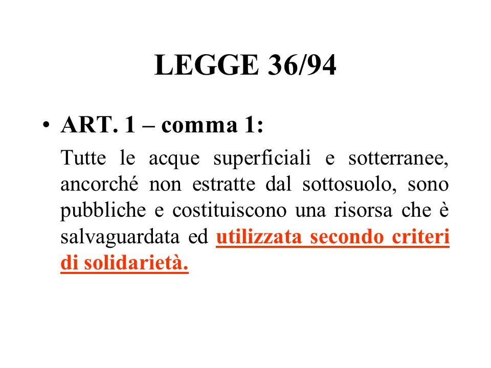 LEGGE 36/94 ART. 1 – comma 1: