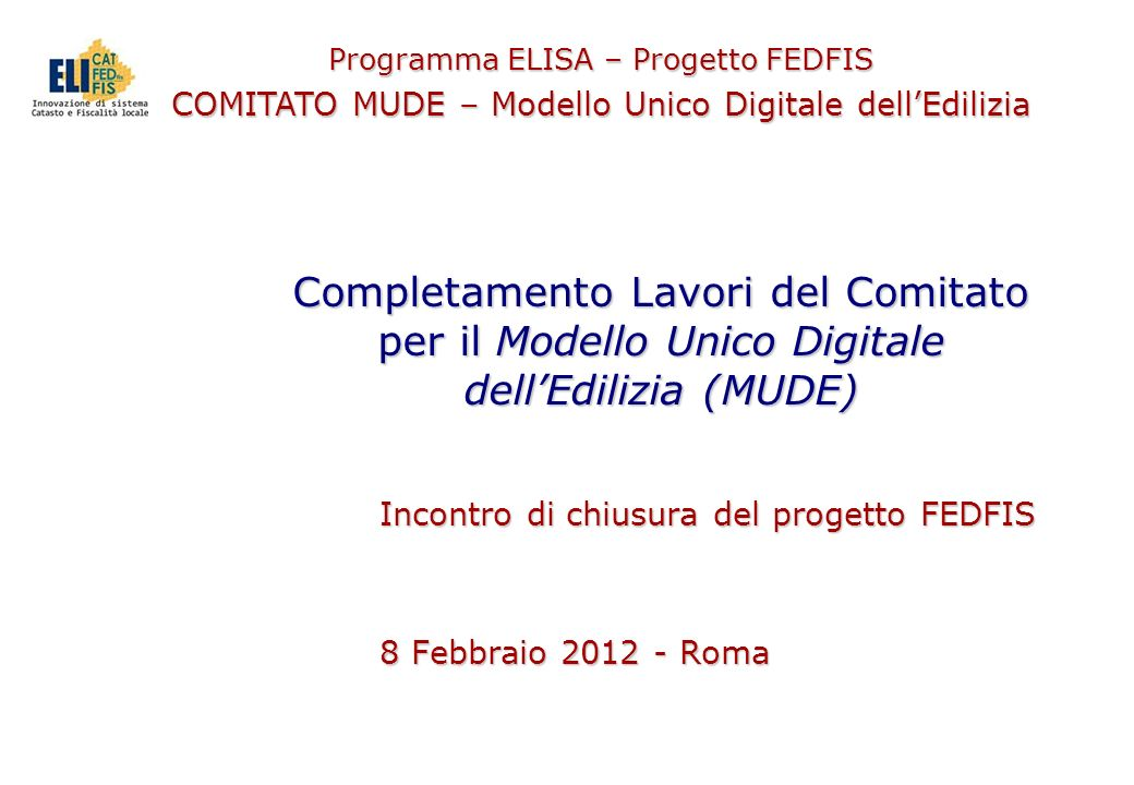 Incontro di chiusura del progetto FEDFIS 8 Febbraio 2012 - Roma