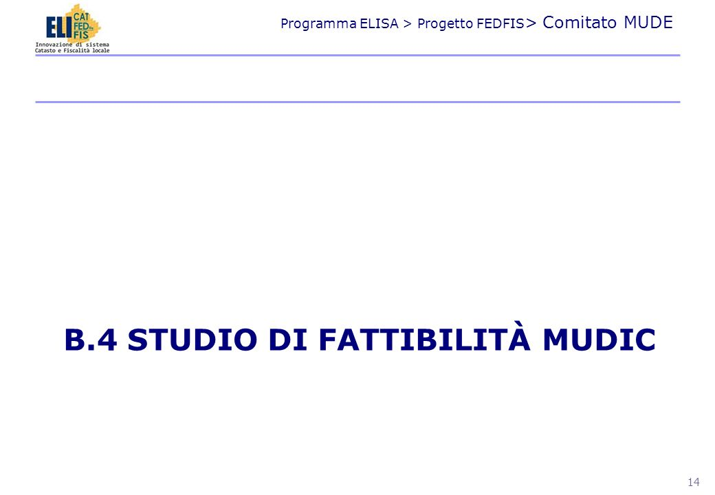 B.4 Studio di fattibilità MUDIC