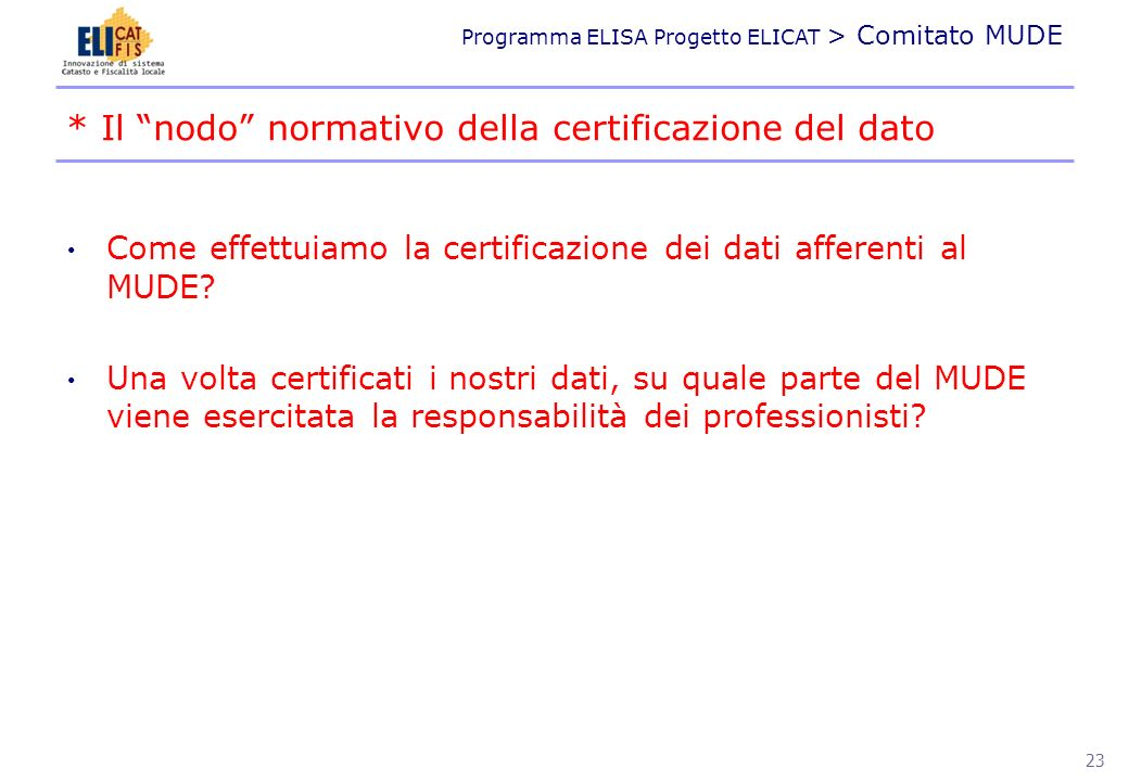 * Il nodo normativo della certificazione del dato