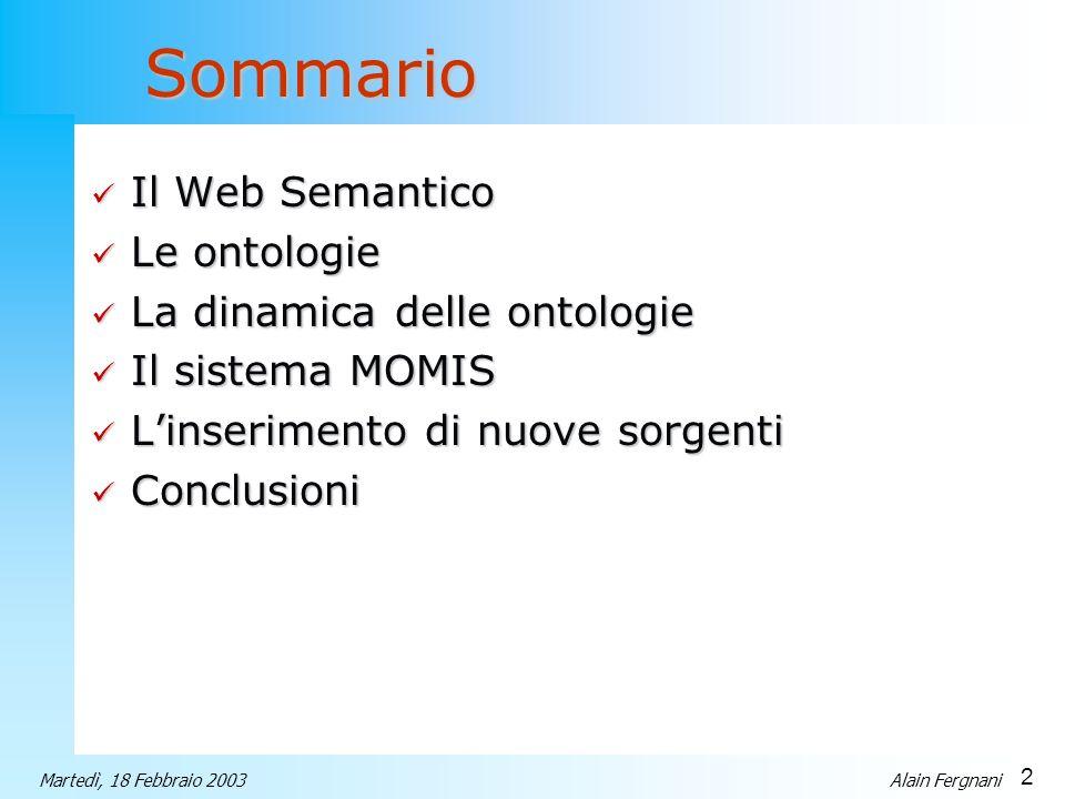 Sommario Il Web Semantico Le ontologie La dinamica delle ontologie