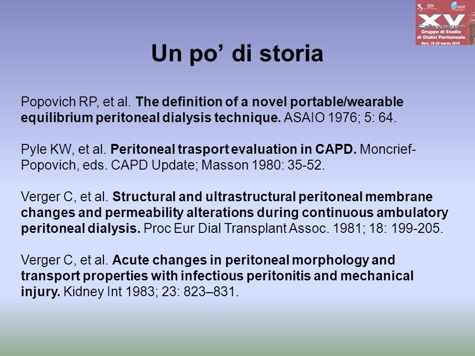 Un po' di storiaPopovich RP, et al. The definition of a novel portable/wearable equilibrium peritoneal dialysis technique. ASAIO 1976; 5: 64.