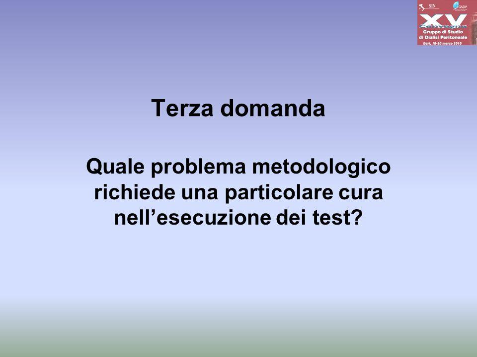 Terza domanda Quale problema metodologico richiede una particolare cura nell'esecuzione dei test