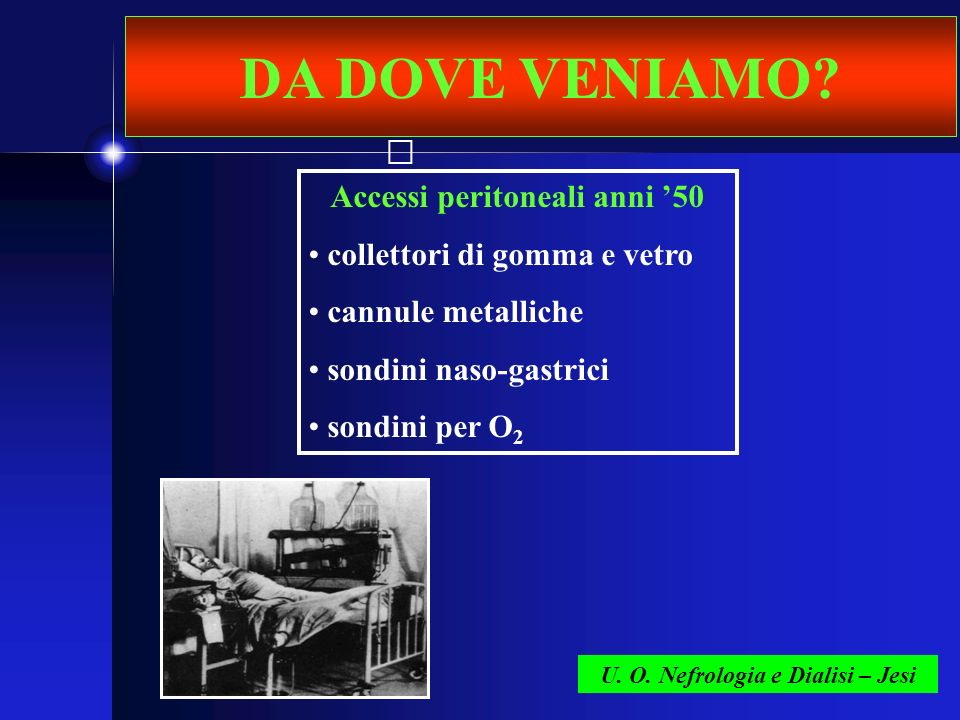 Accessi peritoneali anni '50 U. O. Nefrologia e Dialisi – Jesi