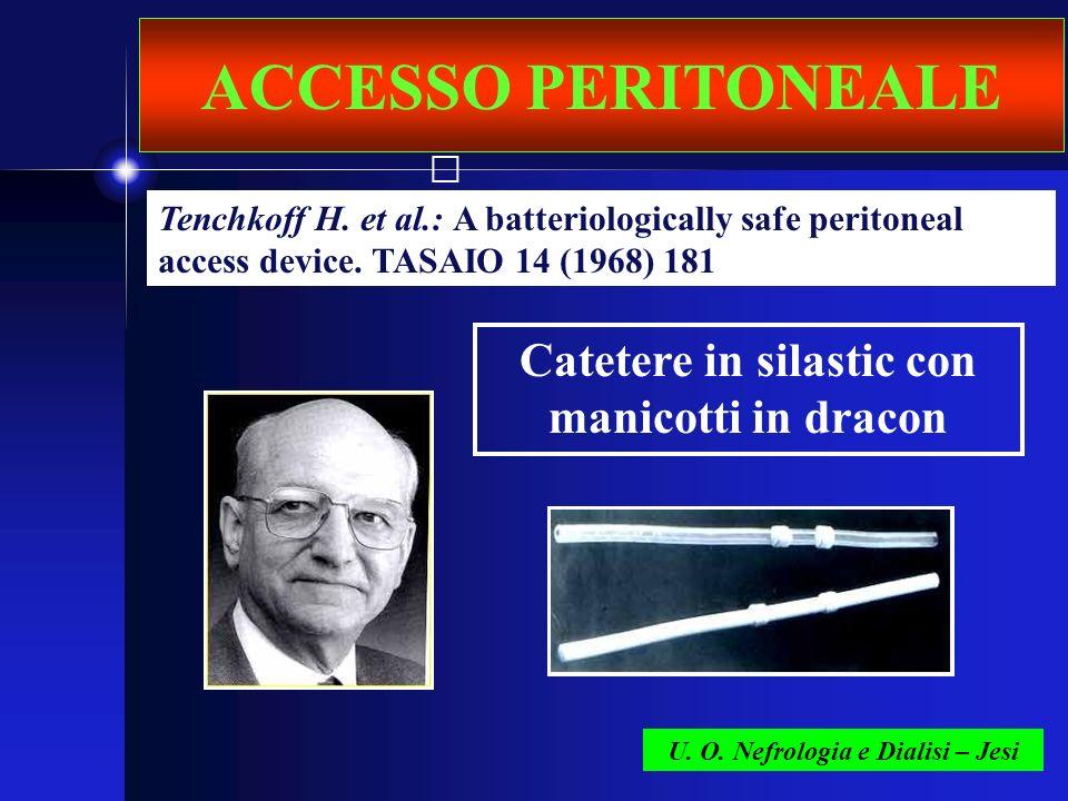 ACCESSO PERITONEALE Catetere in silastic con manicotti in dracon