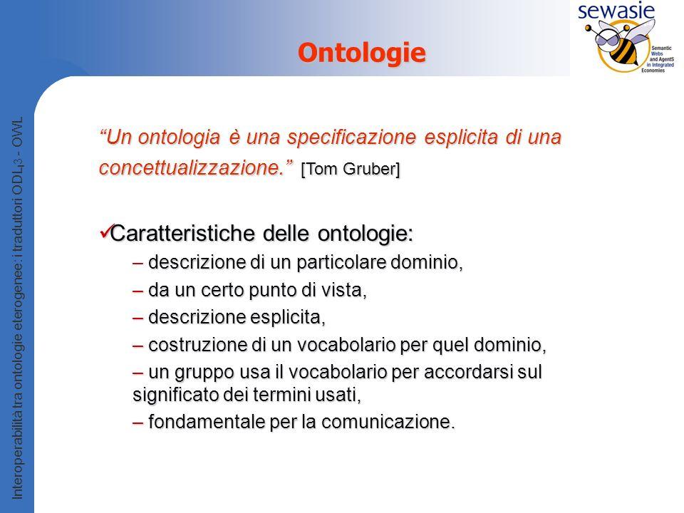 Ontologie Caratteristiche delle ontologie:
