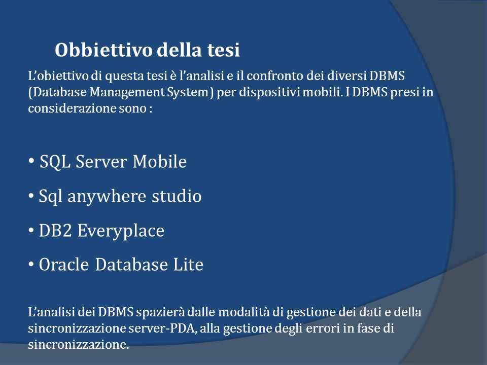 Obbiettivo della tesi SQL Server Mobile Sql anywhere studio