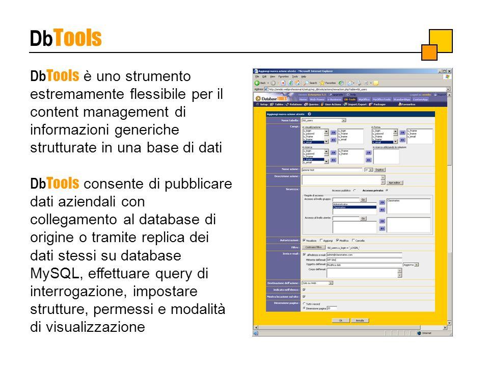DbTools DbTools è uno strumento estremamente flessibile per il content management di informazioni generiche strutturate in una base di dati.