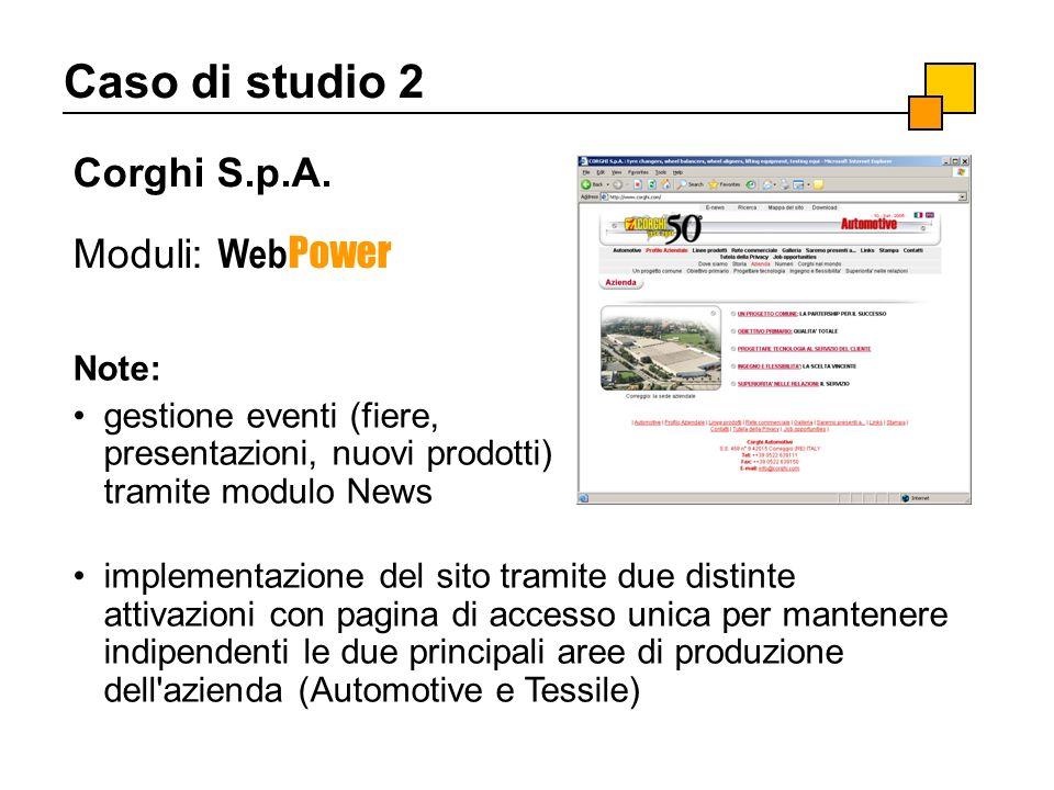 Caso di studio 2 Corghi S.p.A. Moduli: WebPower Note: