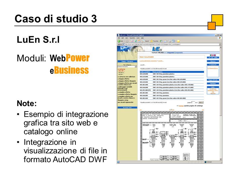 Caso di studio 3 LuEn S.r.l Moduli: WebPower eBusiness Note: