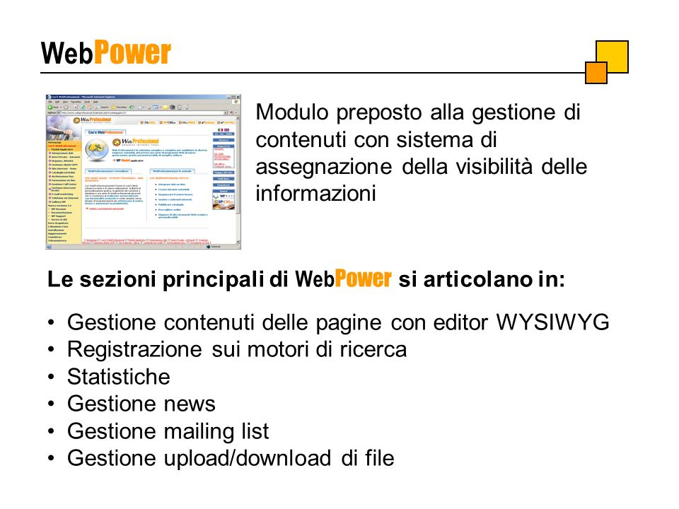 WebPower Modulo preposto alla gestione di contenuti con sistema di assegnazione della visibilità delle informazioni.