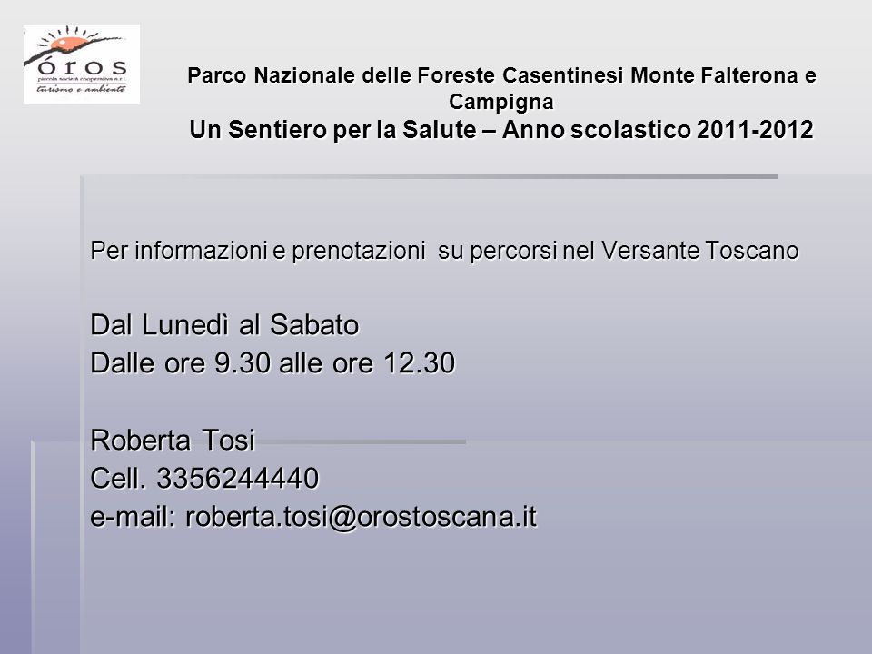 e-mail: roberta.tosi@orostoscana.it