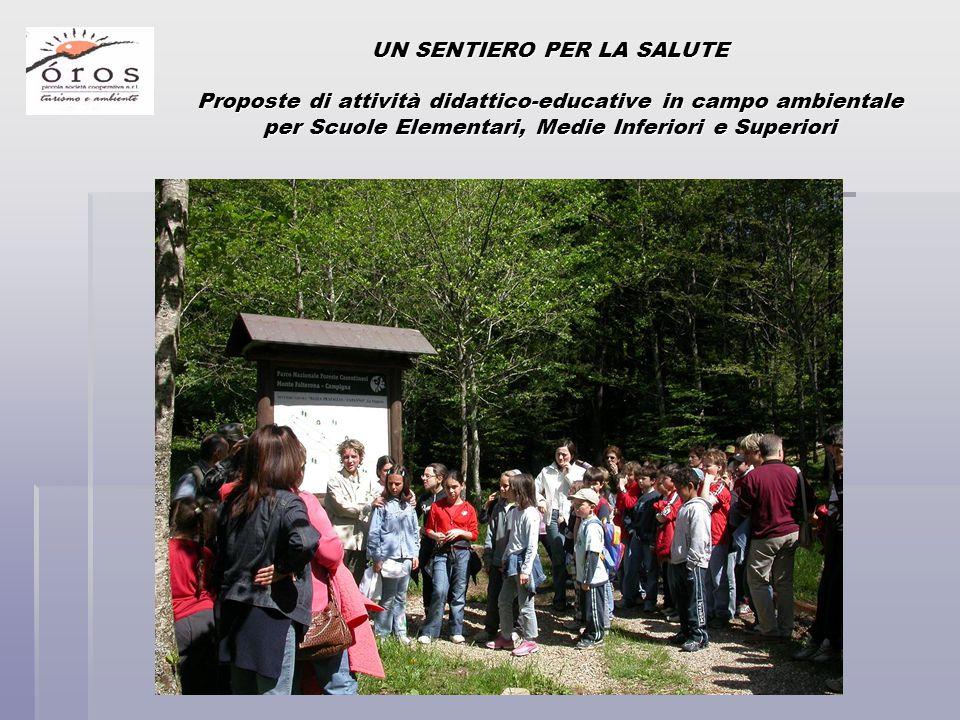 UN SENTIERO PER LA SALUTE Proposte di attività didattico-educative in campo ambientale per Scuole Elementari, Medie Inferiori e Superiori
