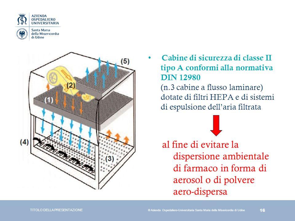 Cabine di sicurezza di classe II tipo A conformi alla normativa DIN 12980 (n.3 cabine a flusso laminare) dotate di filtri HEPA e di sistemi di espulsione dell'aria filtrata
