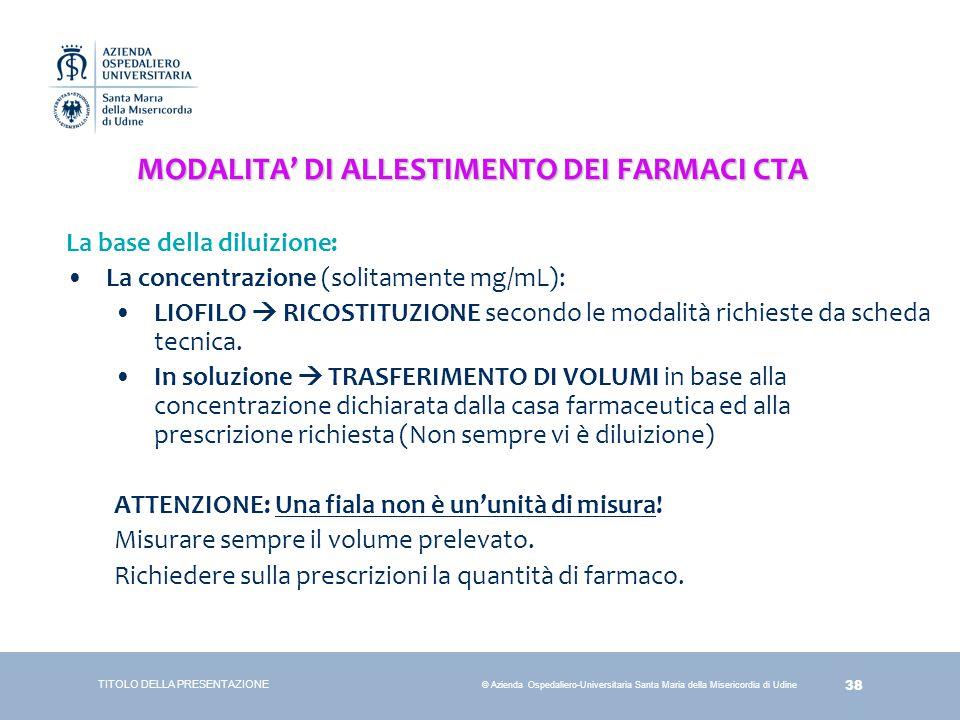 MODALITA' DI ALLESTIMENTO DEI FARMACI CTA