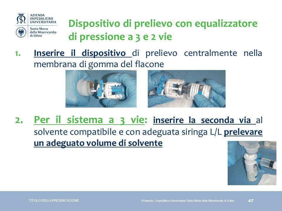 Dispositivo di prelievo con equalizzatore di pressione a 3 e 2 vie