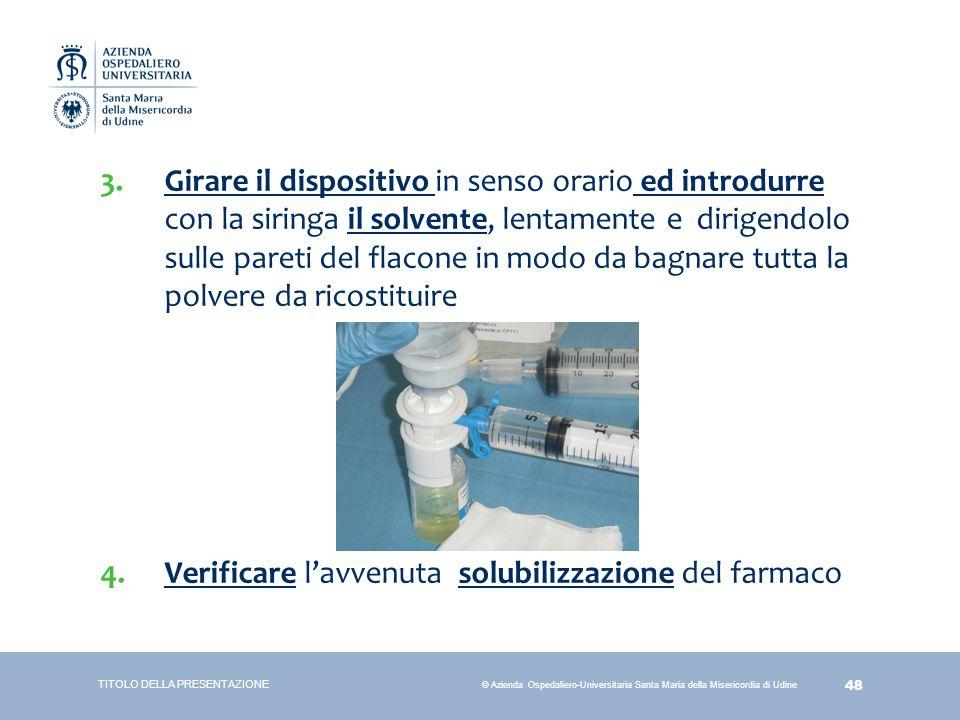 Verificare l'avvenuta solubilizzazione del farmaco