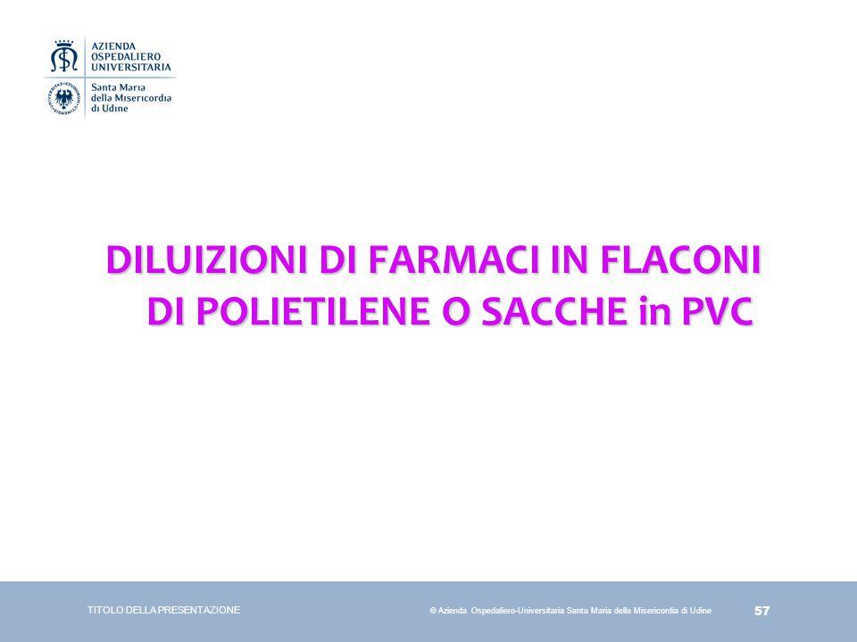 DILUIZIONI DI FARMACI IN FLACONI DI POLIETILENE O SACCHE in PVC