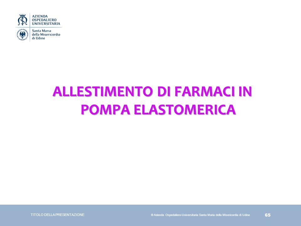 ALLESTIMENTO DI FARMACI IN POMPA ELASTOMERICA