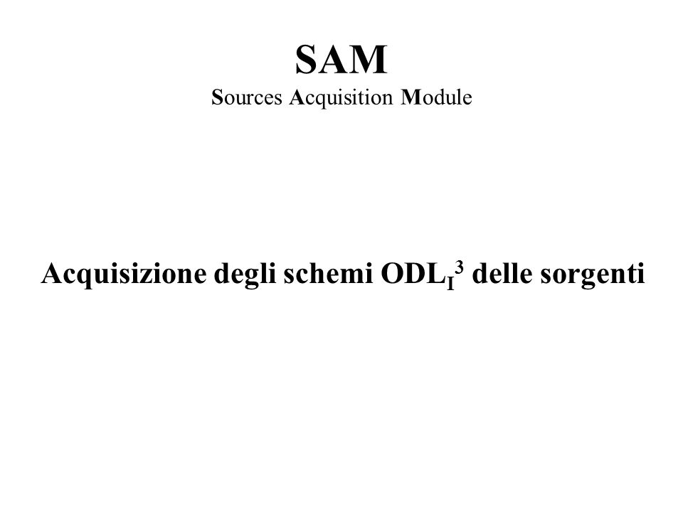SAM Sources Acquisition Module