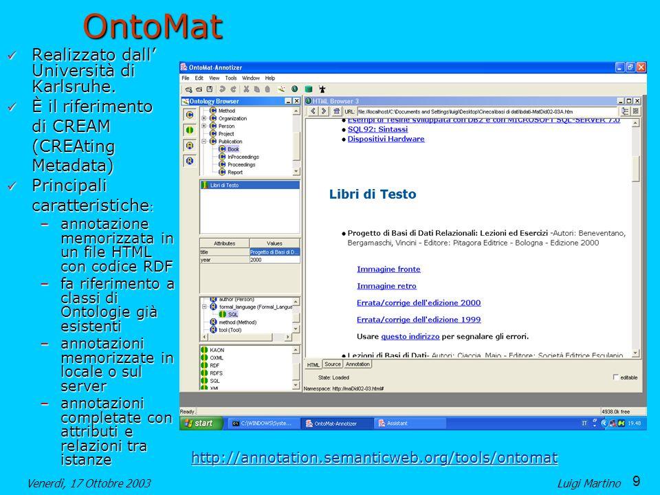 OntoMat Realizzato dall' Università di Karlsruhe. È il riferimento